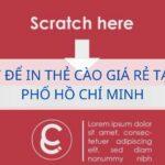 Bí quyết để in thẻ cào giá rẻ tại thành phố Hồ Chí Minh