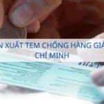 Đơn vị sản xuất tem chống hàng giả tại TP.Hồ Chí Minh
