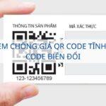 So sánh tem chống giả QR Code tĩnh và tem QR Code biến đổi