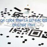 Tem cào QR Code tĩnh là gì? Đặc điểm của mã QR Code tĩnh